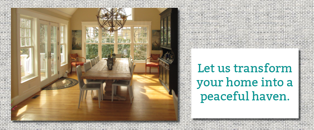 Transform your home into a peaceful haven.
