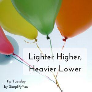 Lighter Higher, Heavier Lower