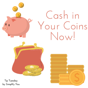 cash in your coins for circulation
