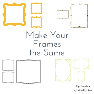 make your frames the same
