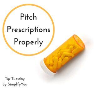 Pitch Prescriptions Properly