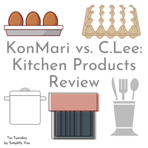 KonMari Vs. C.Lee: Kitchen Products Review Image by Simplify You