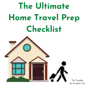 The Ultimate Home Travel Prep Checklist Image