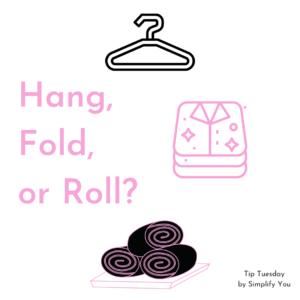 hang, fold, and roll